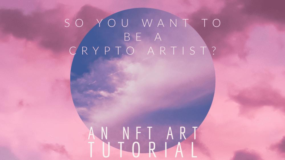 NFT ART TUTORIAL