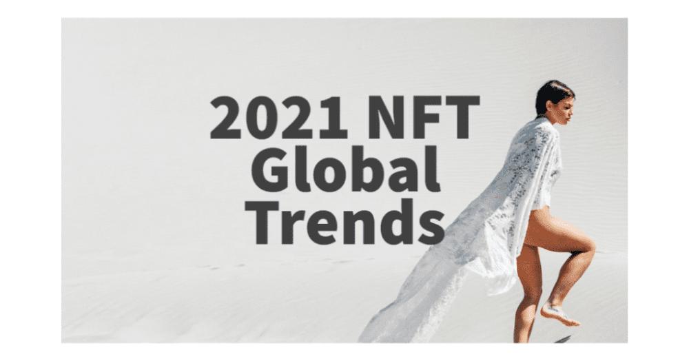 2021-NFT-Global-Trends