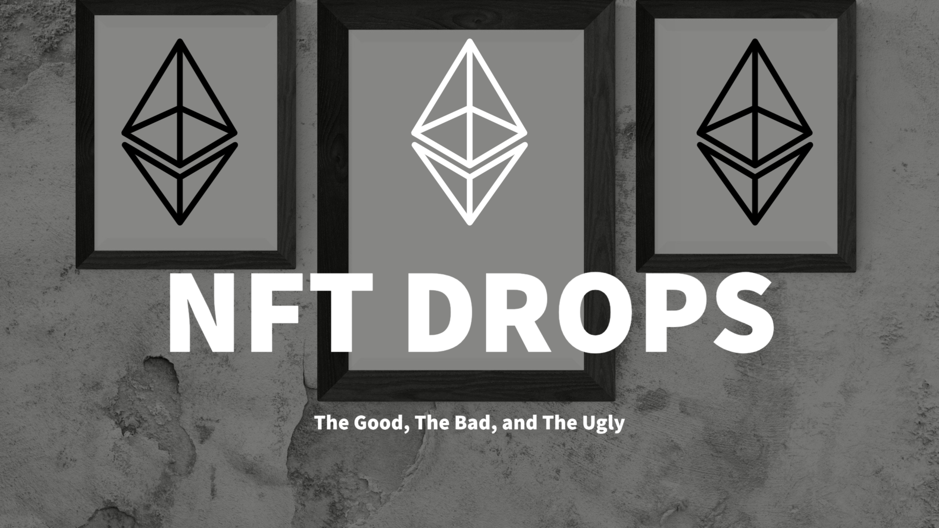 NFT Drops-The Good-The-Bad-The Ugly