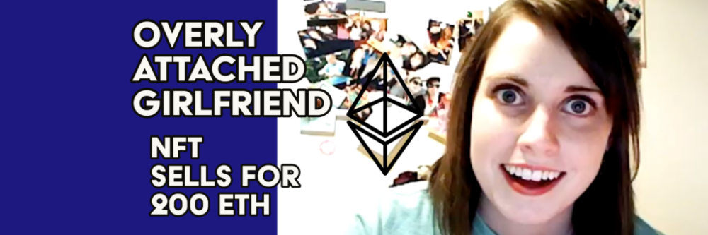 Overly attached girlfriend NFT