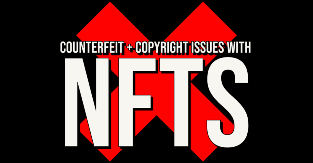 counterfeit and copyright issues NFTs