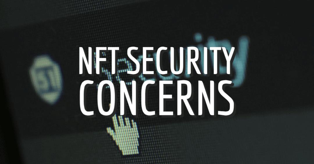 NFT Security Concerns