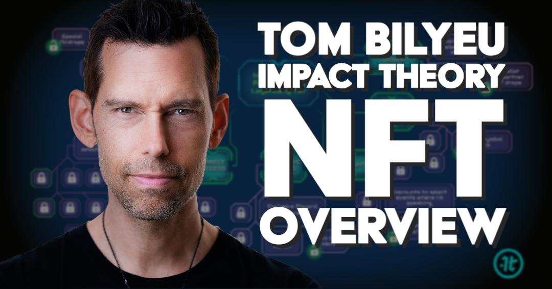 Tom Bilyeu NFT Impact Theory